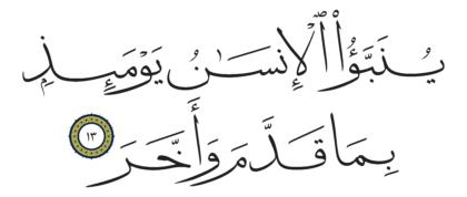 Al-Qiyâmah 75, 13